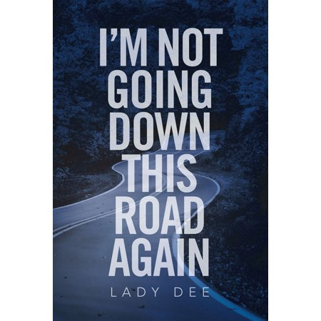 I'm Not Going Down This Road Again - eBook