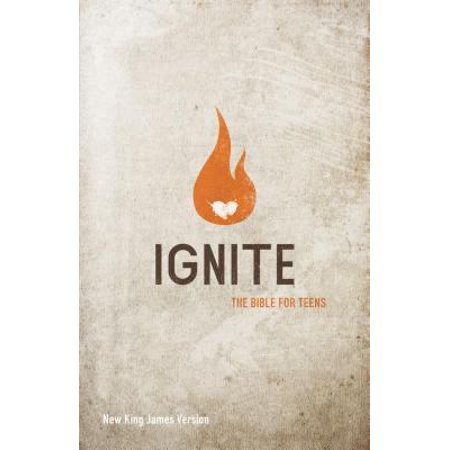 Ignite  The Bible For Teens  New King James Version