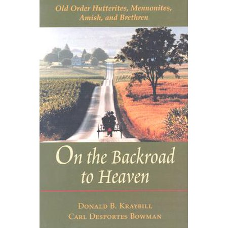 On the Backroad to Heaven : Old Order Hutterites, Mennonites, Amish, and Brethren](Old Car Heaven Halloween)