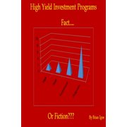 High Yield Investment Programs: Fact, or Fiction? - eBook