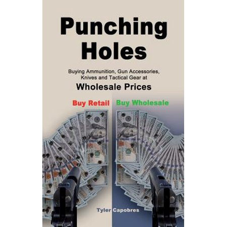 Punching Holes : Buying Ammunition, Gun Accessories, Knives and Tactical Gear at Wholesale Prices](Accessories Wholesale)