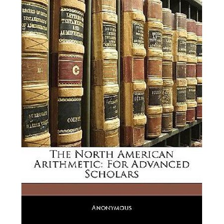 The North American Arithmetic  For Advanced Scholars