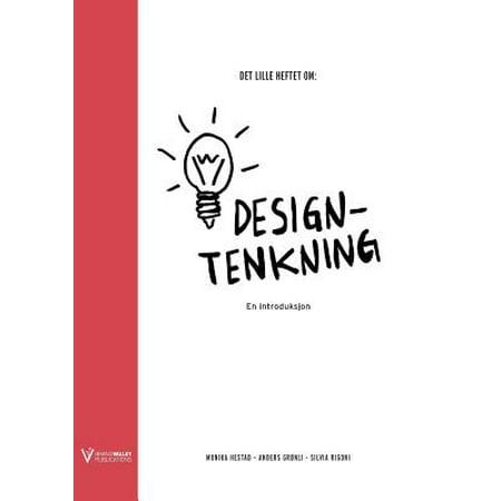 Det Lille Heftet Om Designtenkning  En Introduksjon