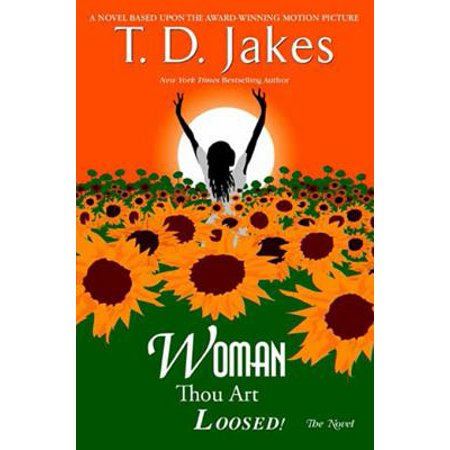 Woman, Thou Art Loosed! The Novel -