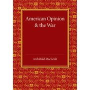 American Opinion and the War: The Rede Lecture 1942 (Paperback)