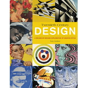 20th Century Design : A Decade-by-Decade Exploration of Graphic Style