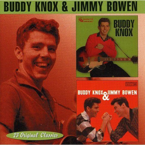 2 LPs on 1 CD: BUDDY KNOX (1957)/BUDDY KNOX & JIMMY BOWEN (1958).<BR>Includes original release liner notes and reissue notes by Mark Marymont.