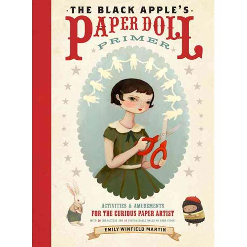 The Black Apple's Paper Doll Primer: Activities and Amusements for the Curious Paper Artist