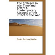 The Colleges in War Time and After : A Contemporary Account of the Effect of the War