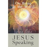 Jesus Speaking: On Being in the World (Paperback)