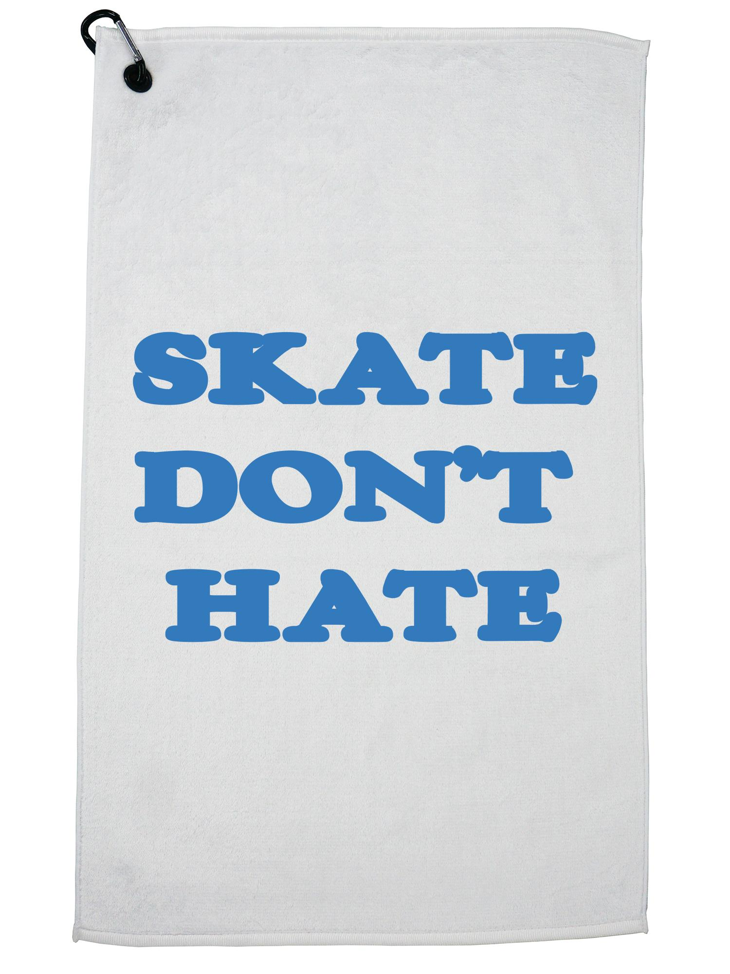 Skate Don't Hate Simple Skater Graphic Text Golf Towel with Carabiner Clip by Hollywood Thread