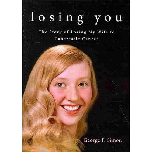 Losing You : The Story of Losing My Wife to Pancreatic Cancer
