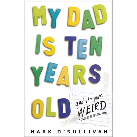 My Dad Is Ten Years Old - eBook
