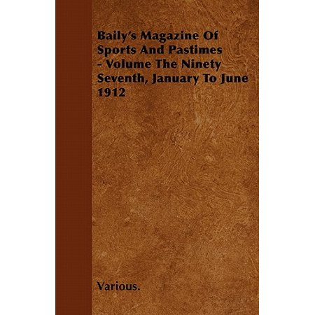 Baily's Magazine of Sports and Pastimes - Volume the Ninety Seventh, January to June 1912 - Clothes Magazines