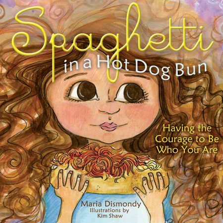 Spaghetti in a Hot Dog Bun: Having the Courage to Be Who You Are (Paperback) - Who Has The Cheapest School Supplies