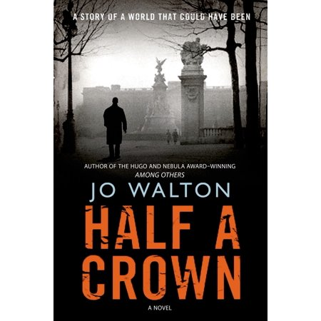 Half a Crown : A Story of a World that Could Have (Could The American Revolution Have Been Avoided)