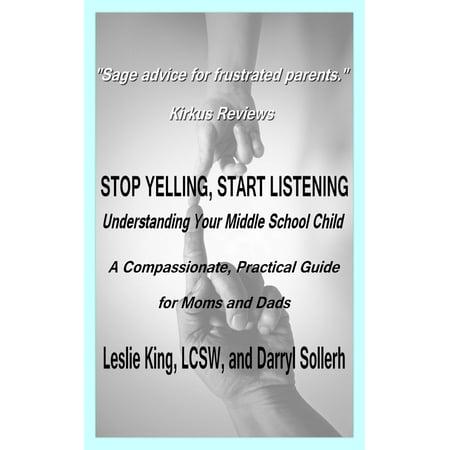 Stop Yelling, Start Listening: Understanding Your Middle School Child -