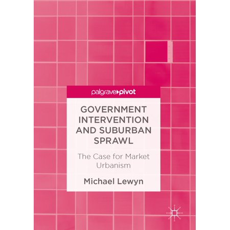 Government Intervention (Government Intervention and Suburban Sprawl - eBook )