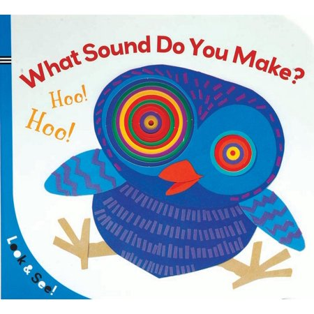 What Sound Do You Make (Board Book) (American Bird Makes A Sound Like Its Name)