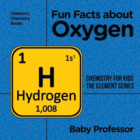 Fun Facts about Oxygen : Chemistry for Kids The Element Series | Children's Chemistry Books - eBook - 3 Fun Facts About Halloween