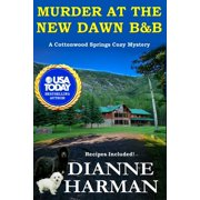 Cottonwood Springs Cozy Mystery: Murder at the New Dawn B & B: A Cottonwood Springs Cozy Mystery (Paperback)