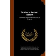 Studies in Ancient History. : Comprising an Inquiry Into the Origin of Exogamy