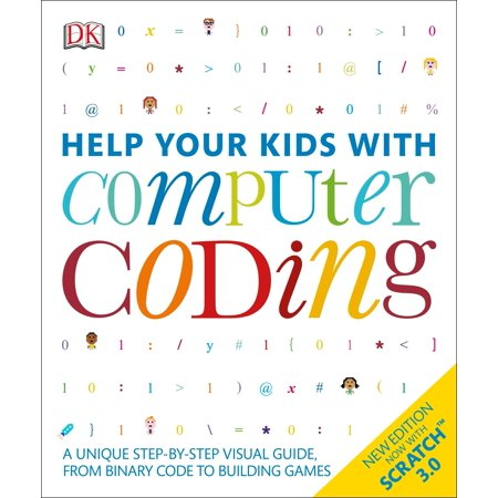 Help Your Kids with Computer Coding : A Unique Step-by-Step Visual Guide, from Binary Code to Building Games Binary Code Silk