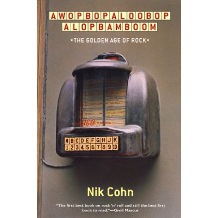 Awopbopaloobop Alopbamboom : The Golden Age of (Abe Rocks)