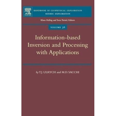 Information Based Inversion And Processing With Applications  Volume 36  Handbook Of Geophysical Exploration  Seismic Exploration