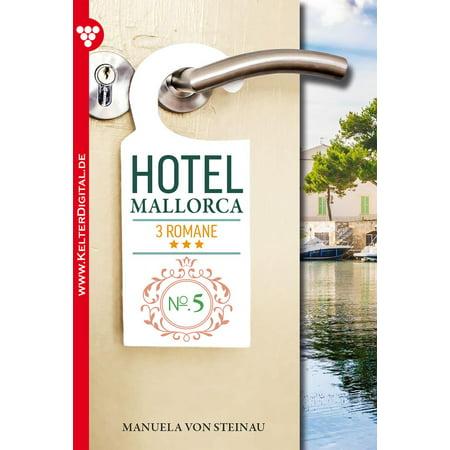 Hotel Mallorca 3 Romane 5 - Liebesroman -
