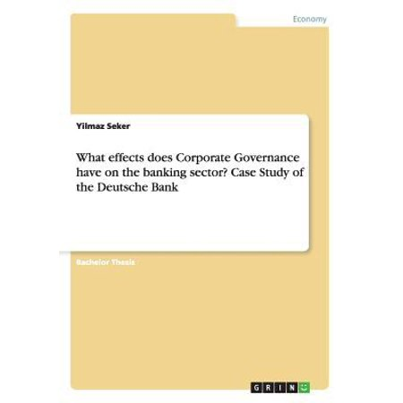 What Effects Does Corporate Governance Have On The Banking Sector  Case Study Of The Deutsche Bank
