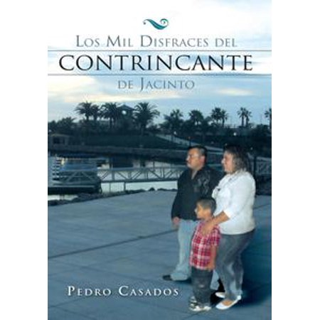 Los Mil Disfraces Del Contrincante De Jacinto - eBook