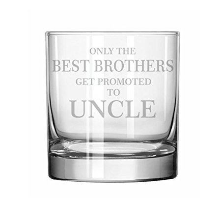 11 oz Rocks Whiskey Highball Glass The Best Brothers Get Promoted To Uncle