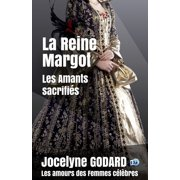 La Reine Margot, Les amants sacrifiés - eBook