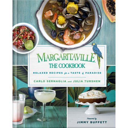 Margaritaville: The Cookbook : Relaxed Recipes For a Taste of Paradise (Recipe For Dirt)