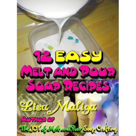 12 Easy Melt and Pour Soap Recipes - eBook (Melt And Pour Soap Recipes With Essential Oils)