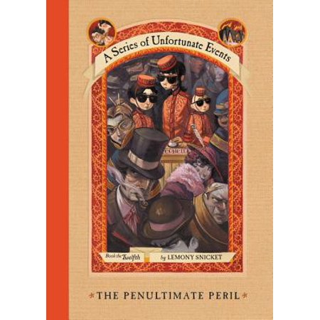 A Series of Unfortunate Events #12: The Penultimate (A Series Of Unfortunate Events The Penultimate Peril)