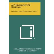 A Philosophy of Religion : Prentice Hall Philosophy Series