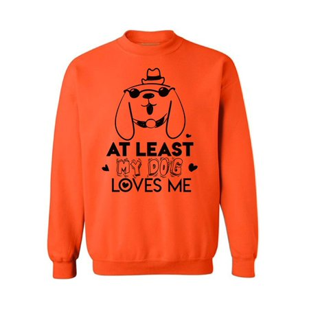 Awkward Styles At Least My Dog Loves Me Sweatshirt Valentine's Day Gift Valentine Sweater for Women Valentine Sweater for Men Dog Lovers Sweater Cute Valentines Gift for Dog