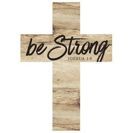 Wooden Cross Designs - BE STRONG Joshua 1:9 Wooden Wall Cross, 5