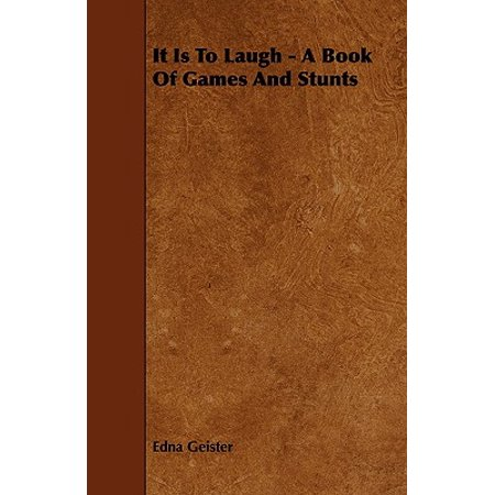 It Is to Laugh - A Book of Games and Stunts (Laughing Games)