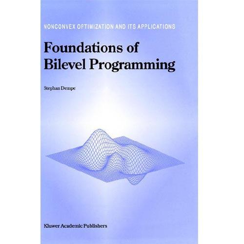 Foundations of Bilevel Programming