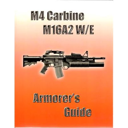 M4 Carbine Replacement (M4 Carbine, M16a2 W/E : Armorer's Guide)