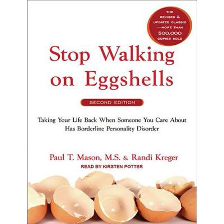 Stop Walking on Eggshells : Taking Your Life Back When Someone You Care about Has Borderline Personality (Lice Eggs)
