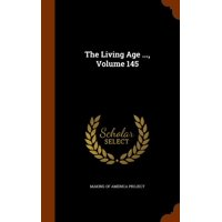 The Living Age ..., Volume 145