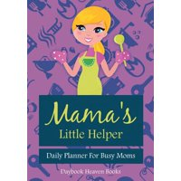 Mama's Little Helper : Daily Planner for Busy Moms