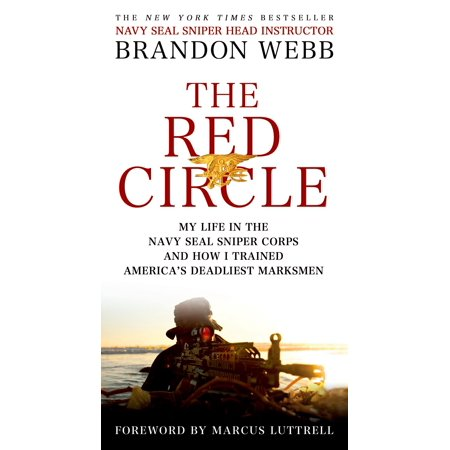 The Red Circle : My Life in the Navy SEAL Sniper Corps and How I Trained America's Deadliest Marksmen ()