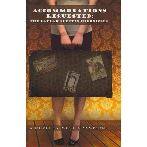 Accommodations Requested: The Laylah Quentin Chronicles