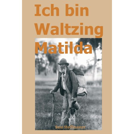 Ich bin Waltzing Matilda - (Waltzing Matilda Collection)