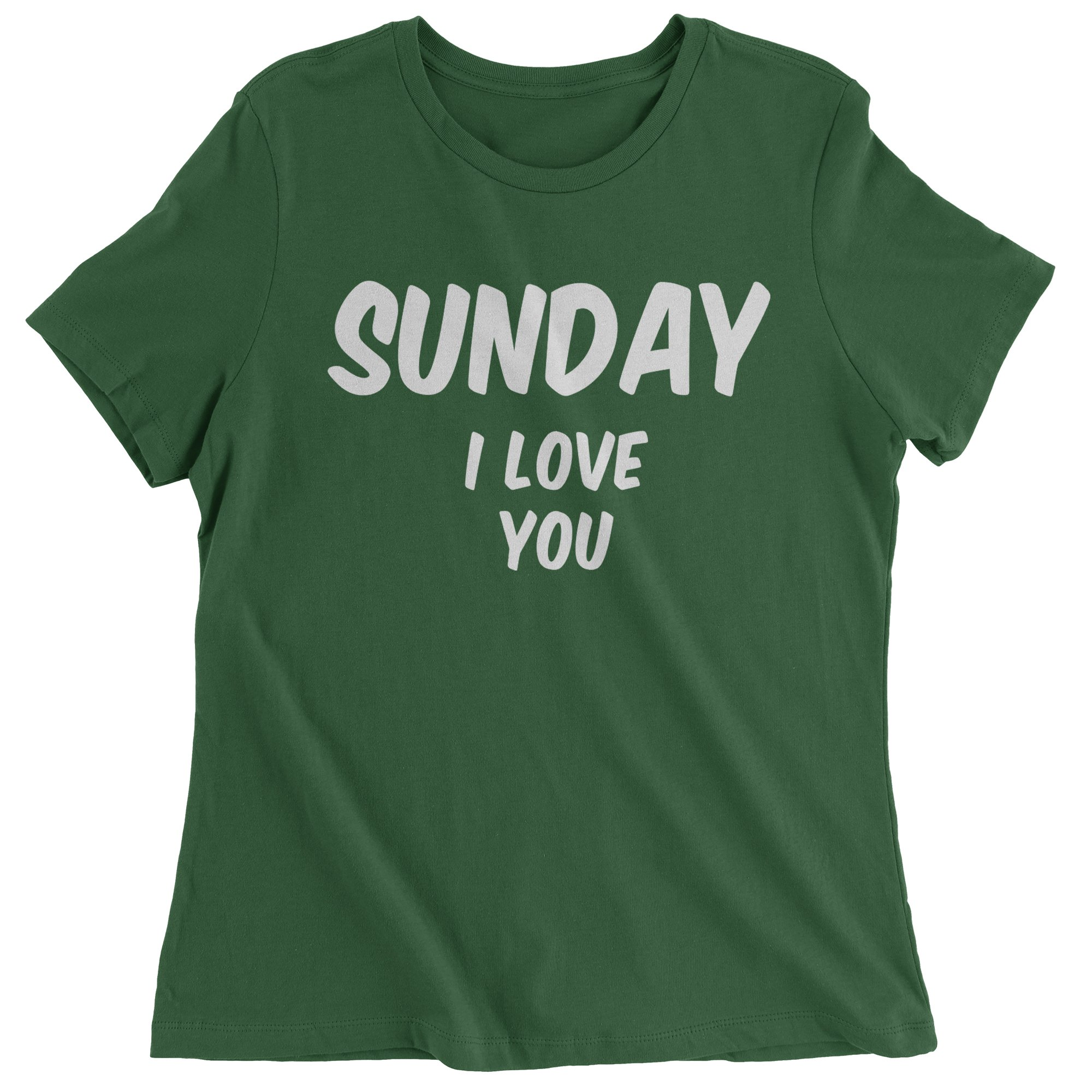 Sunday I Love You  Womens T-shirt